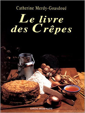 Le livre des Crêpes de Catherine Merdy-Goasdoué